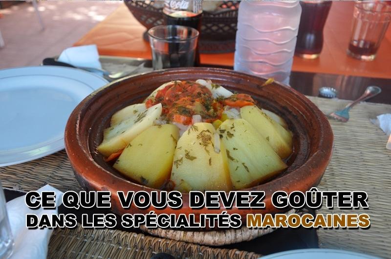 Ce que vous devez goûter dans les spécialités marocaines