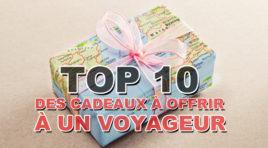 TOP 10 des cadeaux à offrir à un voyageur