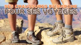 Choisir ses chaussures de marche pour ses voyages