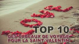 Top 10 des cadeaux de voyage pour la Saint Valentin