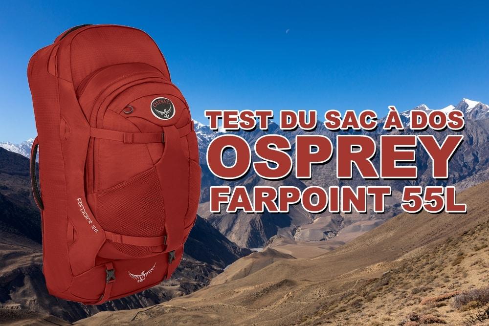 Test du sac à dos Osprey Farpoint 55L Unisexe