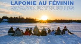 Voyager entre filles – Laponie au féminin