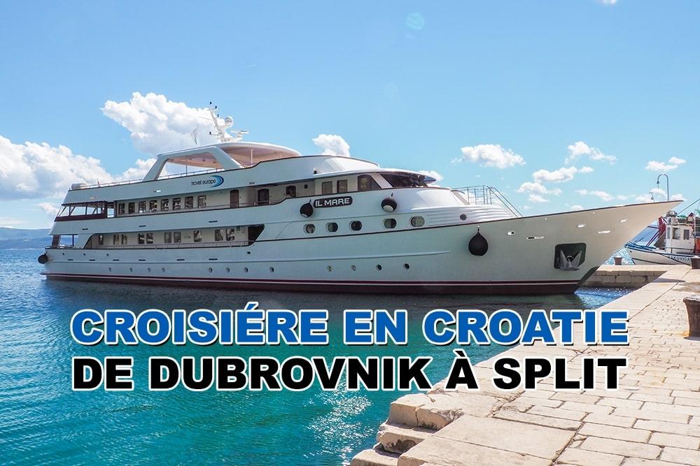 Croisière en Croatie – Visiter les îles entre Dubrovnik et Split