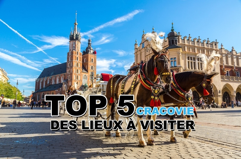 Top 5 des lieux à visiter à Cracovie et ses environs