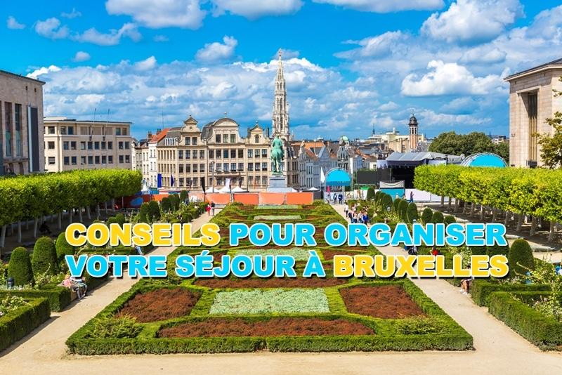Les conseils pour organiser votre séjour à Bruxelles