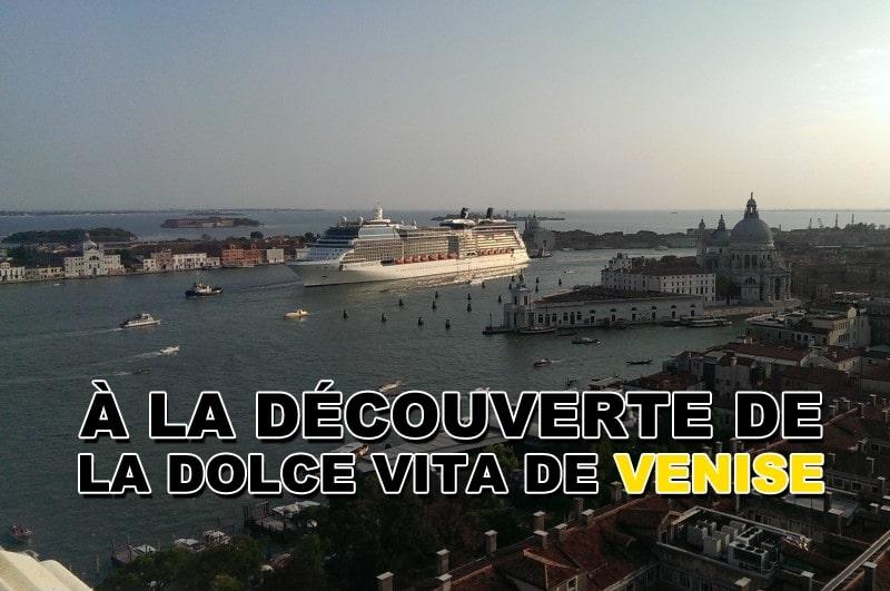 À la découverte de la Dolce Vita de Venise