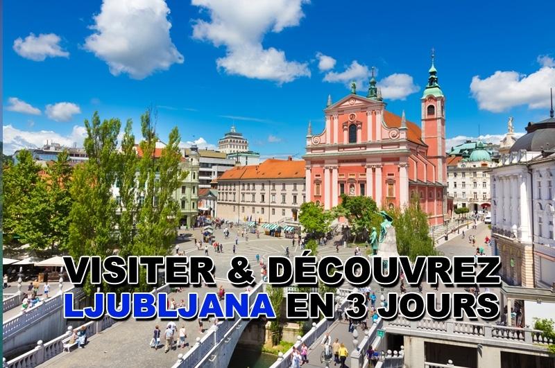 Visiter Ljubljana en 3 jours