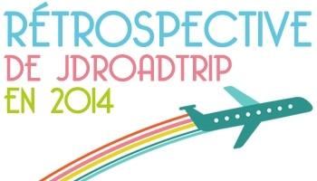 Rétrospective 2014 de JDroadtrip
