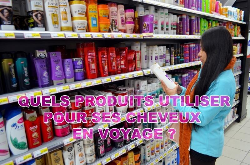 Quels produits utiliser pour ses cheveux en voyage ?