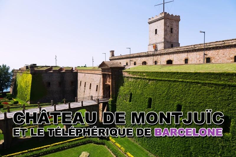Découvrez à Barcelone le château de Montjuïc et le téléphérique