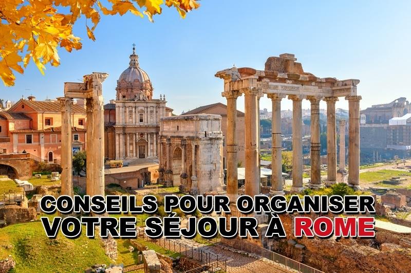 Conseils pour organiser votre séjour à Rome