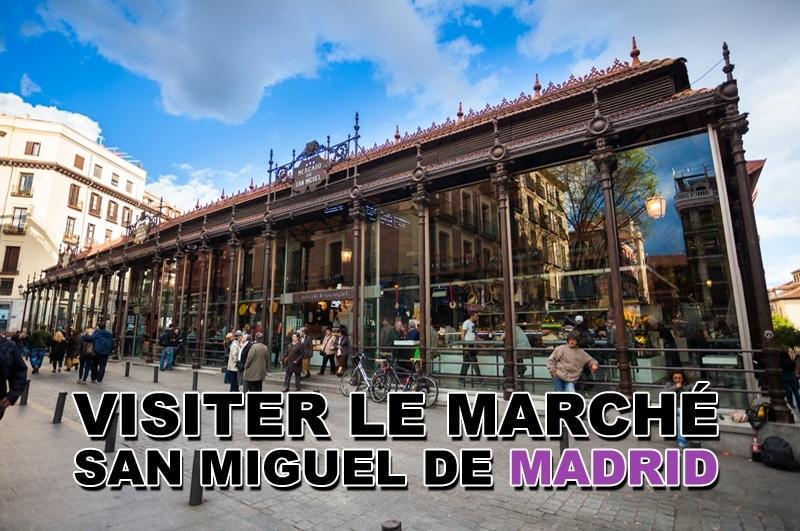 Visiter le marché San Miguel à Madrid