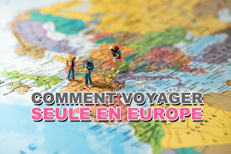 Comment voyager seule en Europe