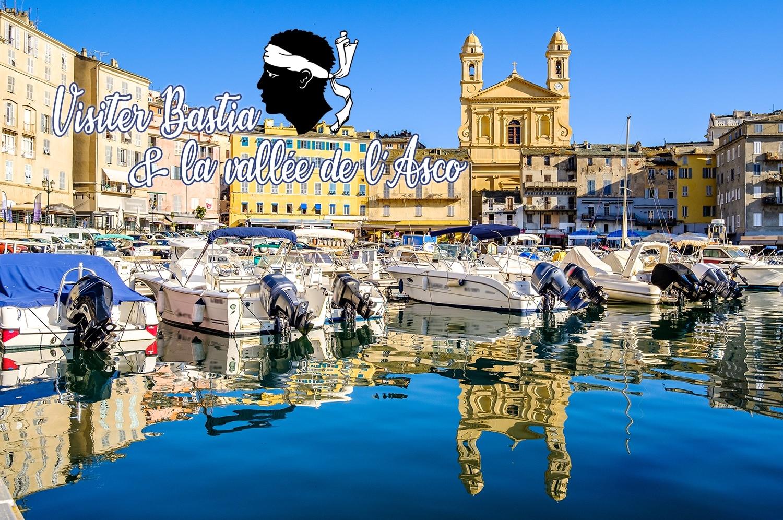 Week-end pour visiter Bastia et la vallée de l'Asco