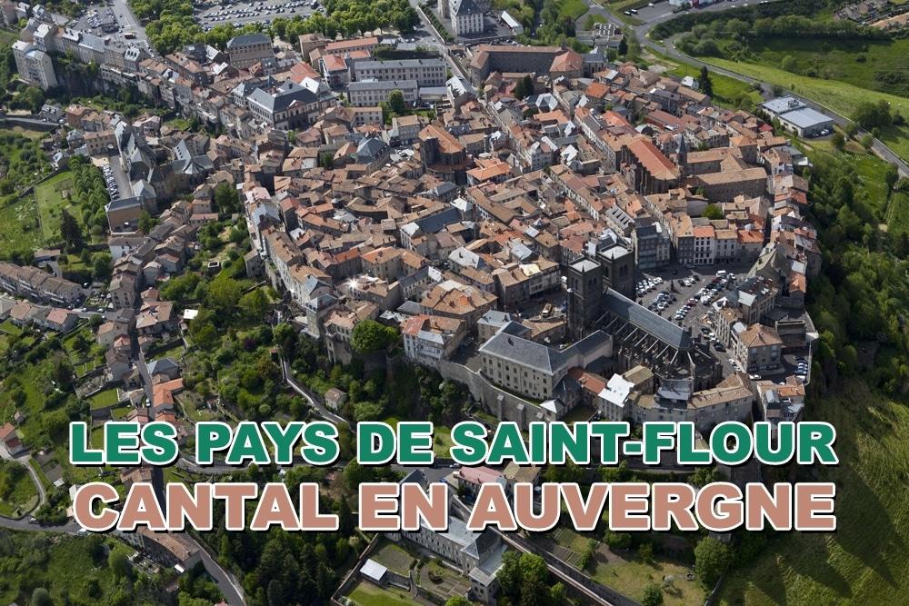 Visiter les Pays de Saint-Flour, découverte du Cantal en Auvergne