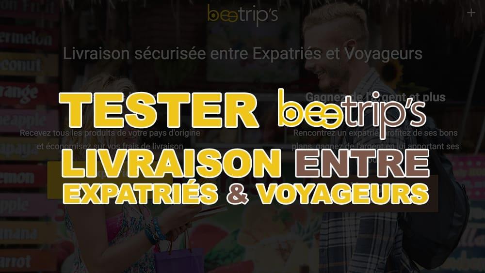 Beetrip's, devenez un voyageur livreur pour un expatrié