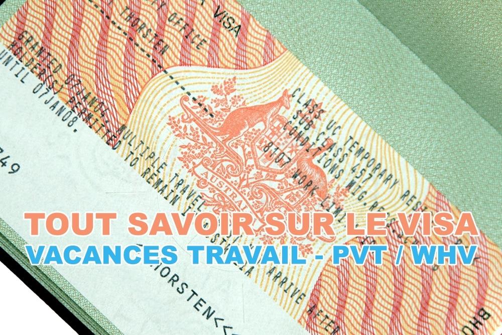 Tout savoir sur le visa Permis Vacances Travail (PVT – WHV)