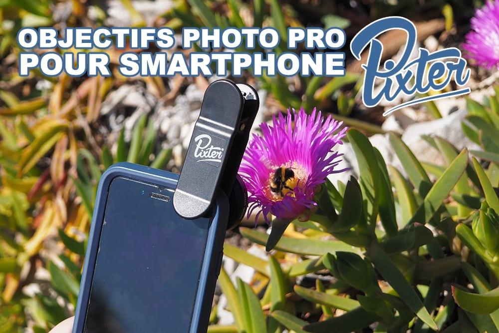Pixter – Objectifs photo pro pour smartphone