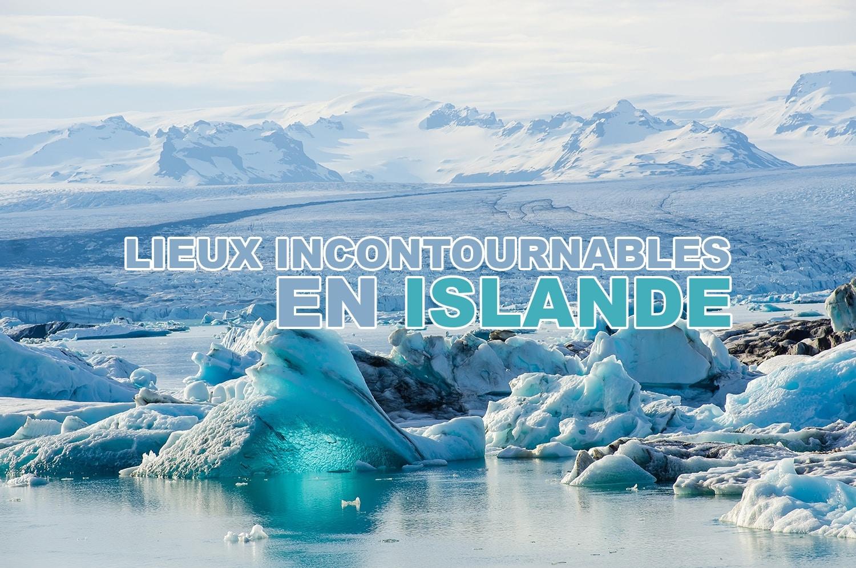 TOP 5 des lieux incontournables en Islande