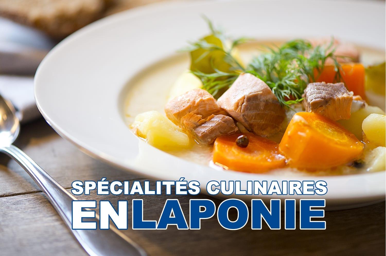 Découvrez les spécialités culinaires en Laponie
