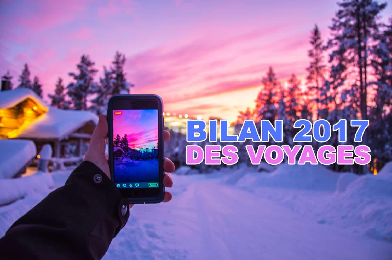 Bilan 2017 Des voyages, des rencontres, une année incroyable !