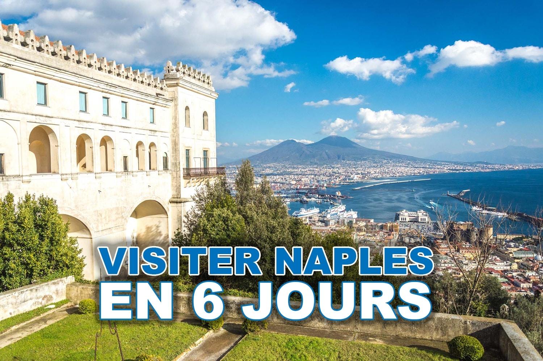 Conseils pour visiter Naples en 6 jours
