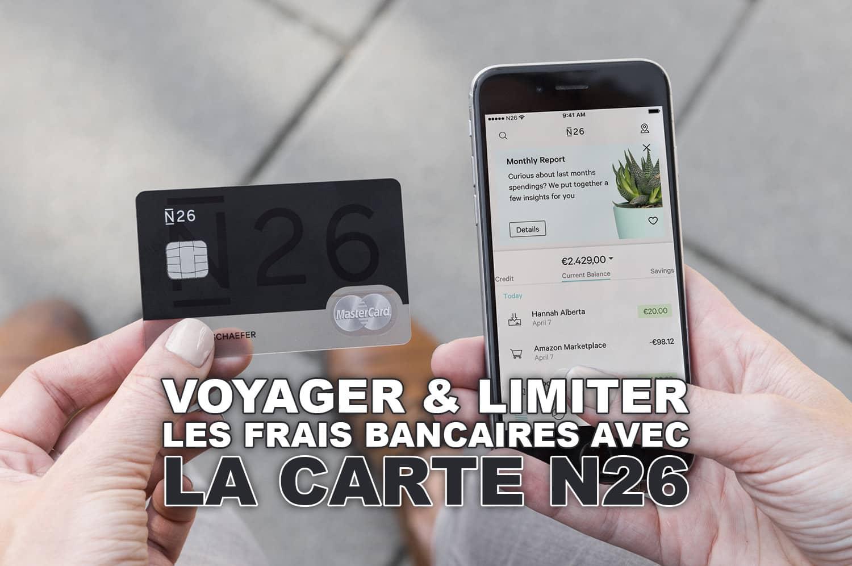 Voyager et limiter les frais bancaires avec la carte N26