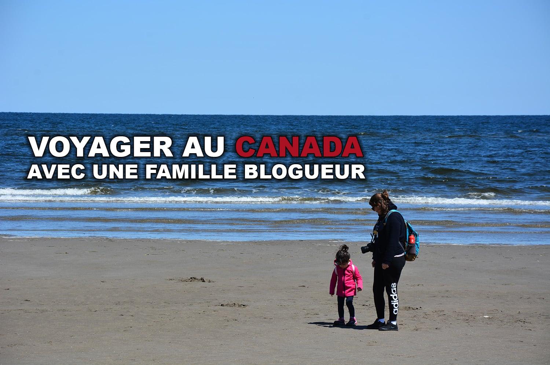 Voyager au Canada avec une famille blogueur