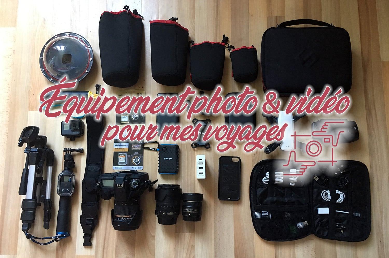 Découvrez mon équipement photo et vidéo pour mes voyages