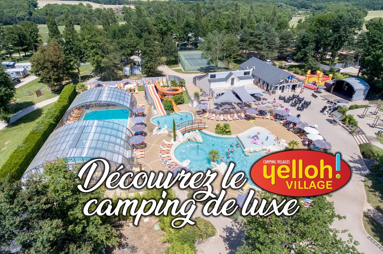Faites du camping de luxe avec Yelloh Village