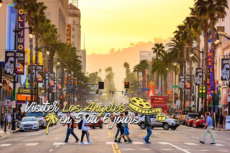 Conseils pour visiter Los Angeles en 5 ou 6 jours