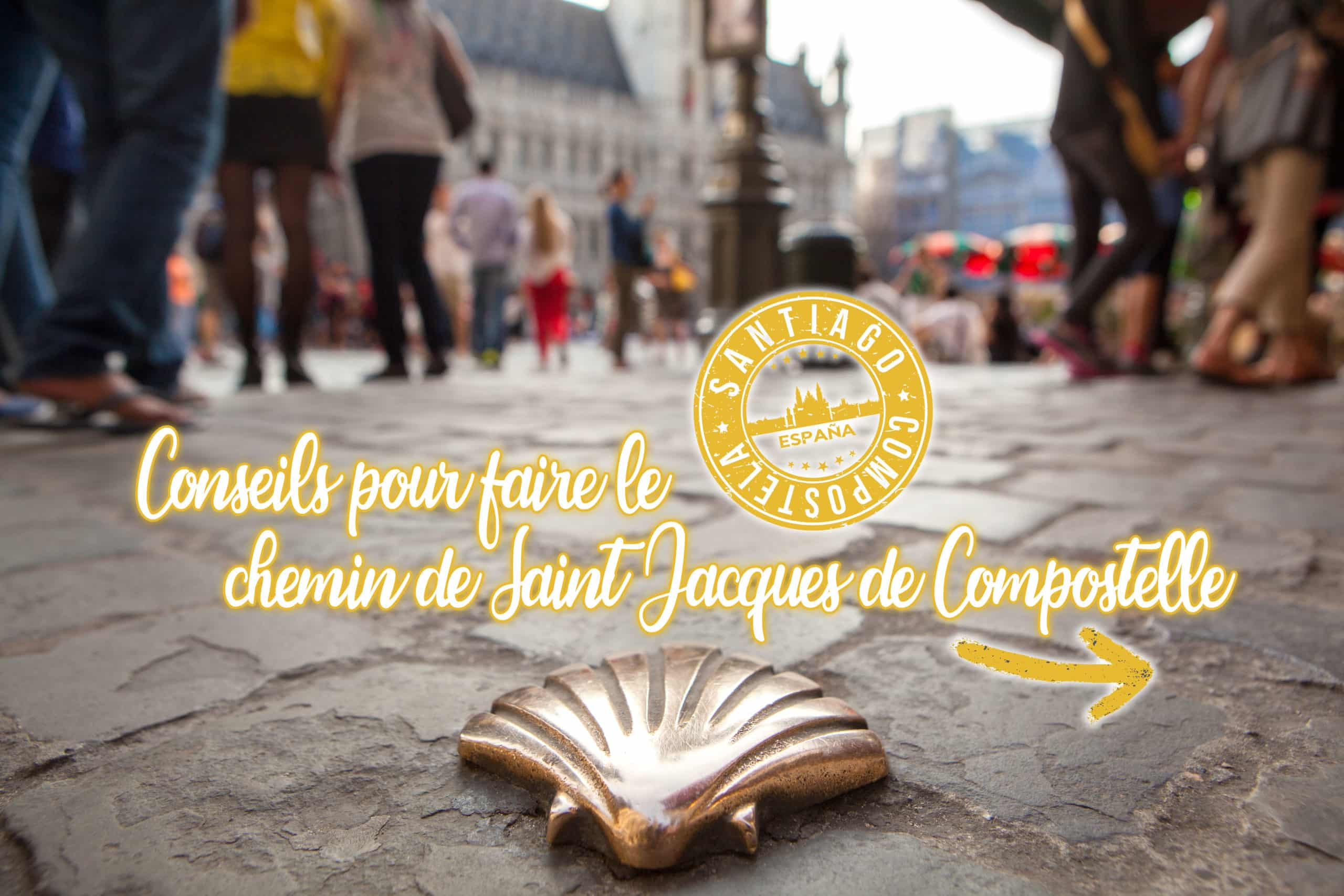 Conseils pour faire le chemin de Saint Jacques de Compostelle