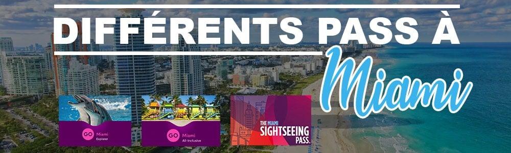 Différents pass pour visiter Miami