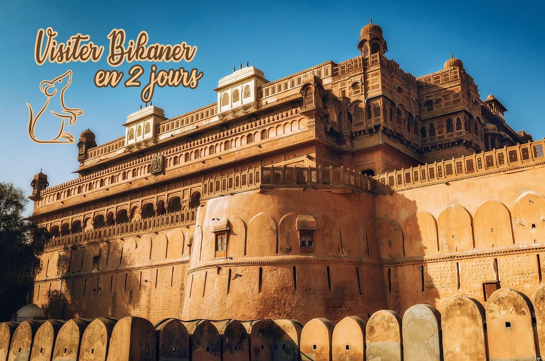 Conseils pour visiter Bikaner en 2 jours
