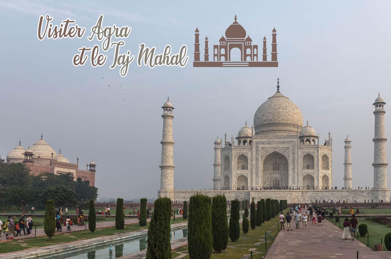 Inde du Nord - Conseils pour visiter le Taj Mahal et Agra - JDroadtrip.tv
