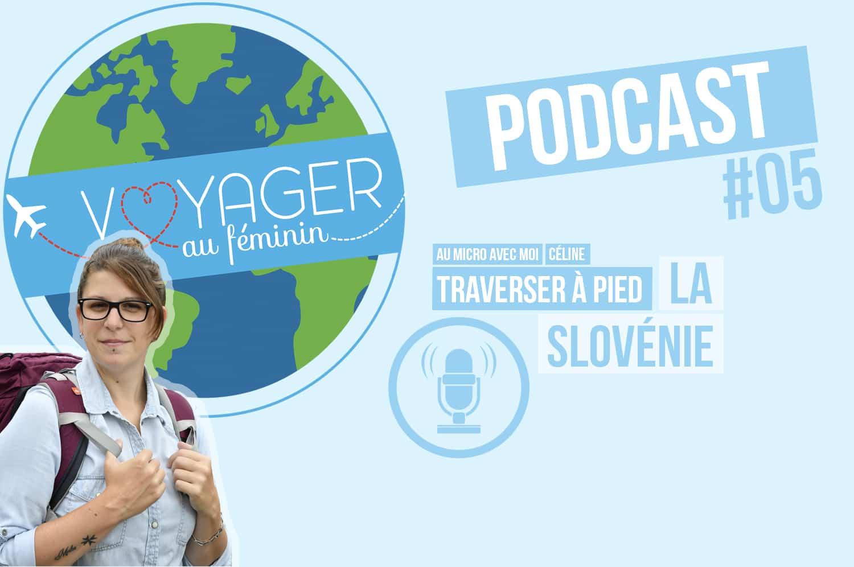 Podcast – Traverser la Slovénie à pied avec Céline
