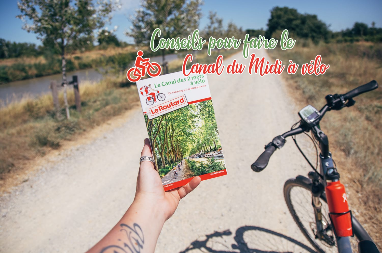 France à vélo - Conseils pour faire le Canal du Midi à vélo en 6 jours