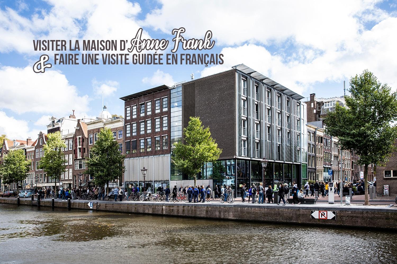 Visiter la maison d'Anne Frank et connaitre son histoire