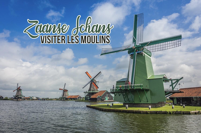 Visiter les moulins de Zaanse Schans